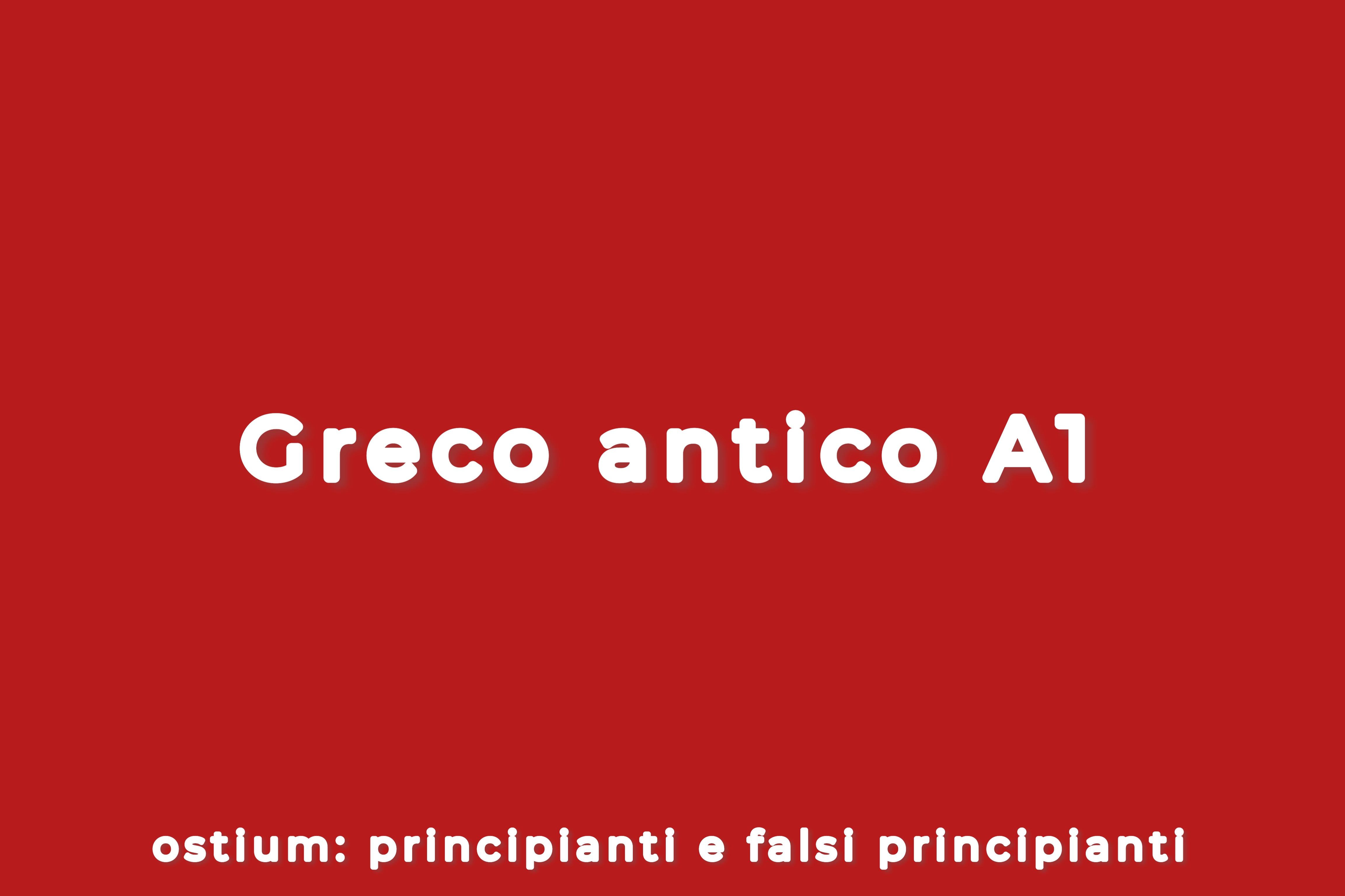 GRECO A1 - PRIMO ANNO - PRINCIPIANTI