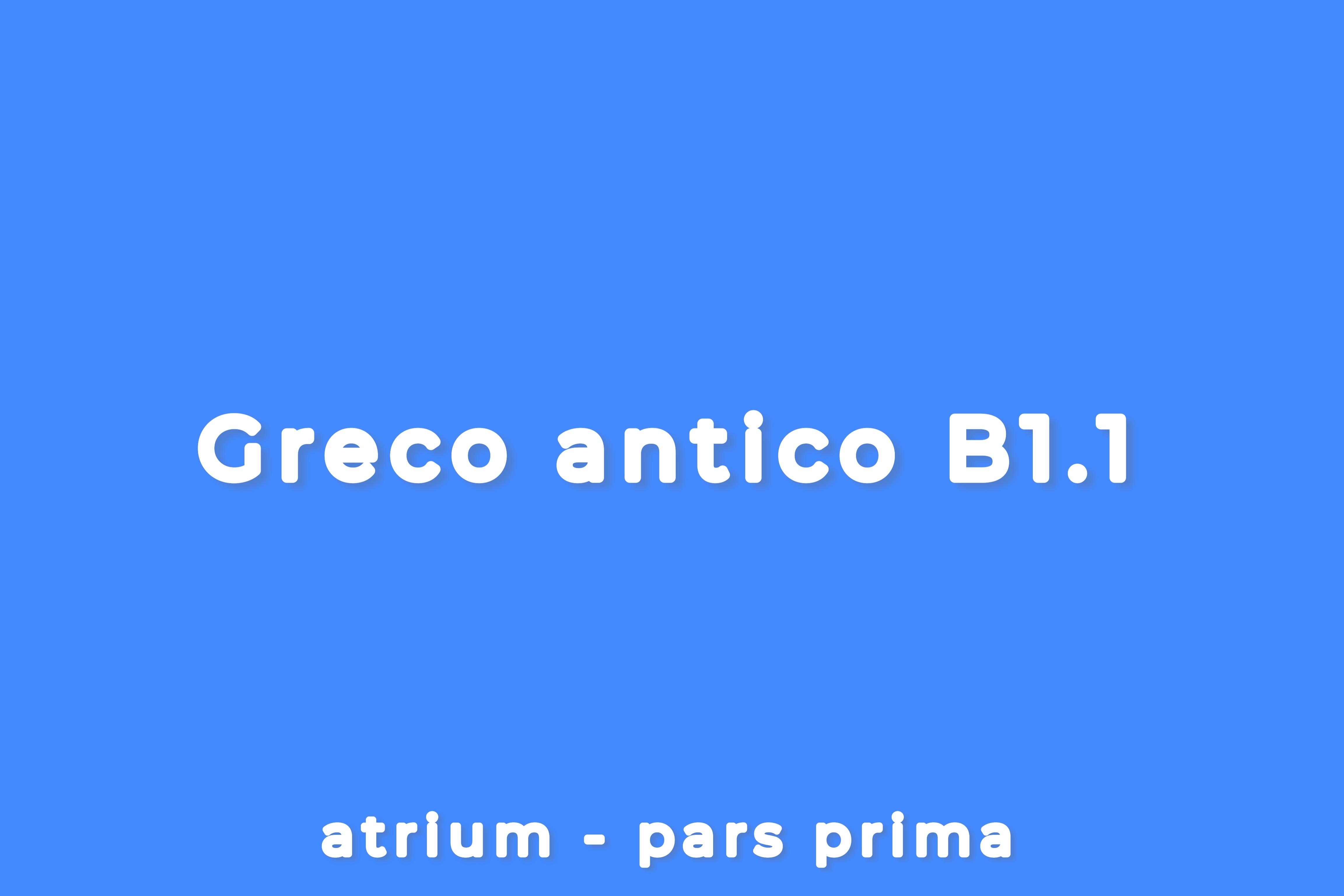 CORSO DI GRECO ANTICO - LIVELLO B1.1