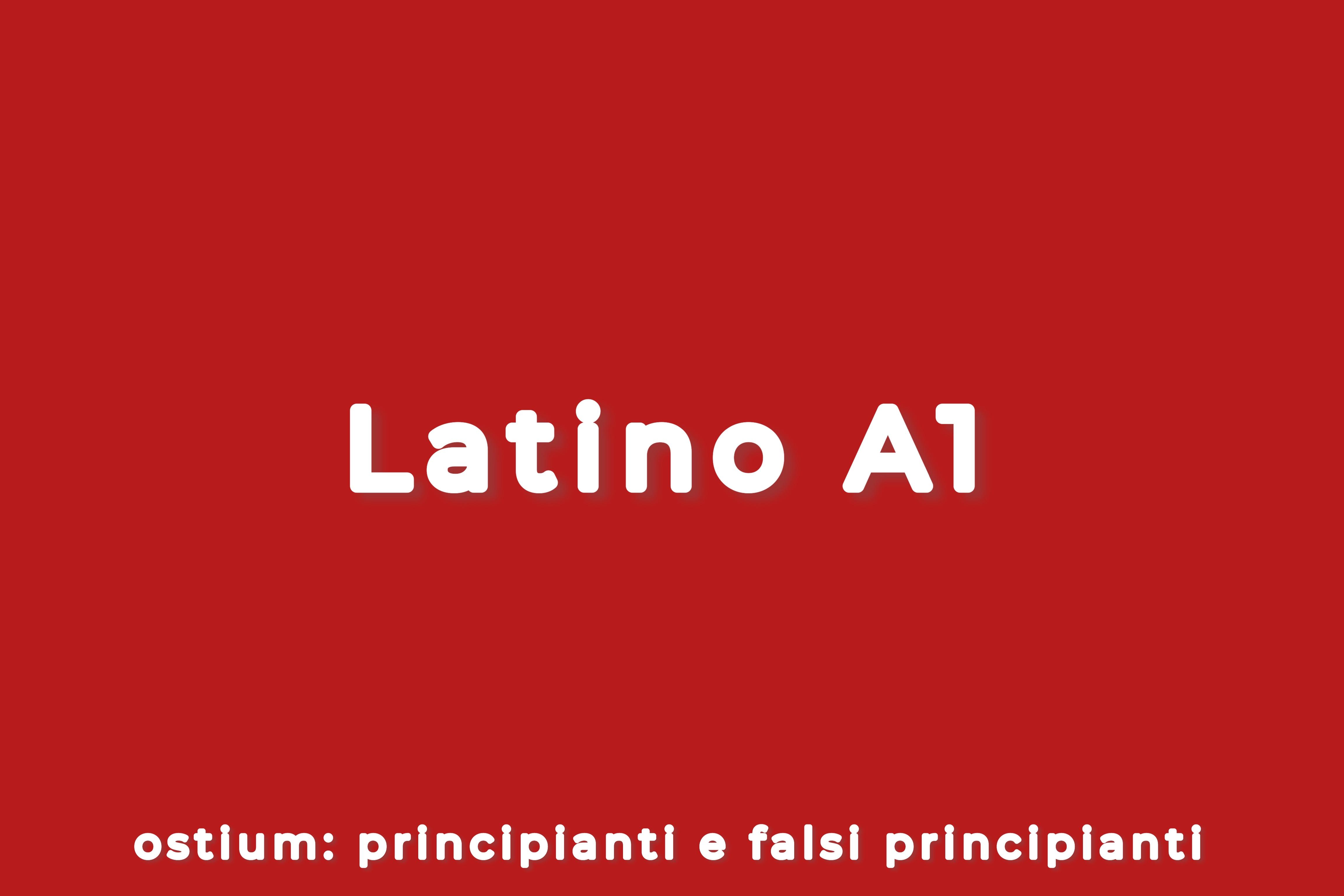 LATINO A1 - PRIMO ANNO - PRINCIPIANTI